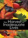 贫瘠人生的丰收 The Harvest of Inadequate Lives